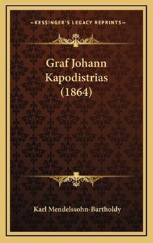 Hardcover Graf Johann Kapodistrias (1864) Book