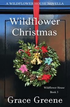 Paperback Wildflower Christmas: The Wildflower House Series, Book 3 (A Novella) Book