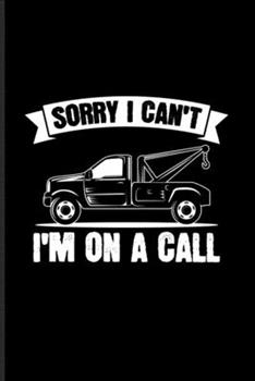 Paperback Sorry I Can't I'm on a Call : Funny Trucking Joke Undated Planner - Weekly & Monthly No Year Pocket Calendar - Medium 6x9 Softcover - for Hook & Rig Fans Book