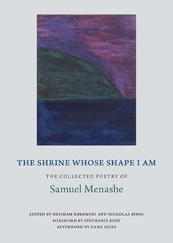 The Shrine Whose Shape I Am: The Collected Poetry of Samuel Menashe 0997254718 Book Cover