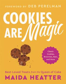 Cookies Are Magic: Classic Cookies, Brownies, Bars, and More 0316460184 Book Cover