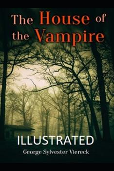 Paperback The House of the Vampire Illustrated Book