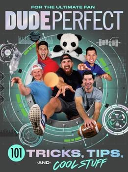Hardcover Dude Perfect 101 Tricks, Tips, and Cool Stuff Book