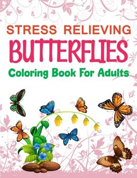 Paperback Stress Relieving Butterflies Coloring Book For Adults: Butterfly Ornament Coloring Pages Book