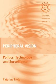 Hardcover Peripheral Vision: Politics, Technology, and Surveillance Book