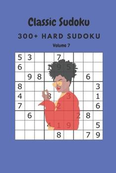 Paperback Classic Sudoku: 300+ Hard sudoku Volume 7 Book