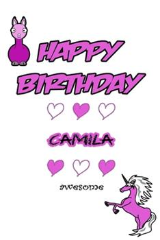Paperback Happy Birthday Camila, Awesome with Unicorn and llama: Lined Notebook / Unicorn & llama writing journal and activity book for girls,120 Pages,6x9, Sof Book