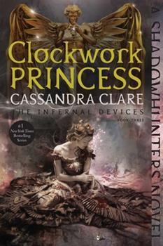 Clockwork Princess - Book #8 of the Shadowhunter Chronicles