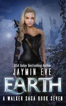 Earth - Book #7 of the Walker Saga
