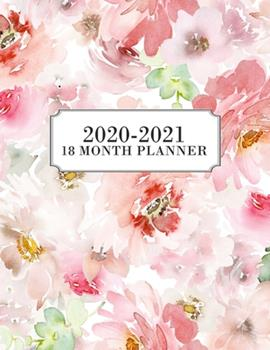 Paperback 2020-2021 18 Month Planner : Weekly & Monthly Planner for July 2020 - December 2021, MONDAY - SUNDAY WEEK + to Do List Section, Includes Important Dates, Goals, Notes Page, Schedule for Moms, Work, Women, Pink, Floral, Rustic, Elegant, Watercolor Book