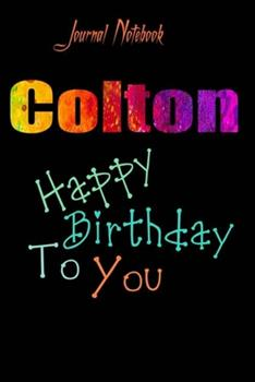 Paperback Colton : Happy Birthday to You Sheet 9x6 Inches 120 Pages with Bleed - a Great Happybirthday Gift Book