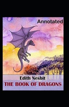 Paperback The Book of Dragons Annotated Book