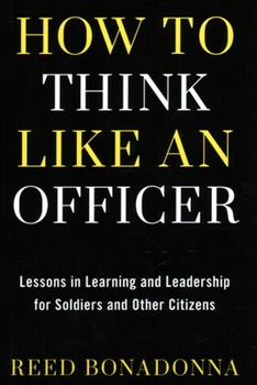 Hardcover How to Think Like an Officer: Lessons in Learning and Leadership for Soldiers and Citizens Book