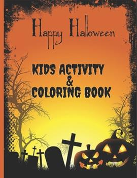 Paperback Happy Halloween Kids Activity AND Coloring Book: For Ages 2-10 - Cute Zombies, Mummies, Vampires, Witches and More [Large Print] Book