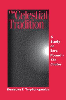 Hardcover The Celestial Tradition: A Study of Ezra Pound? (Tm)S the Cantos Book