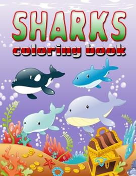Paperback Sharks Coloring Book : Sharks Coloring Book Adventure for Boys, Girls, Toddlers & Preschoolers Book