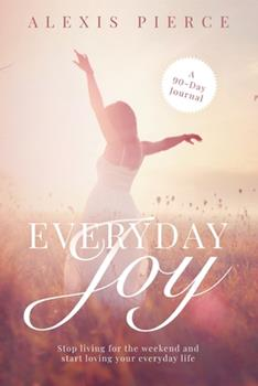 Paperback Everyday Joy: Stop living for the weekend and start loving your everyday life Book