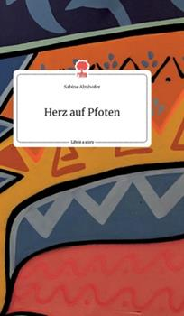 Hardcover Herz auf Pfoten. Life is a Story - story.one [German] Book
