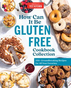 Hardcover How Can It Be Gluten Free Cookbook Collection : 350+ Groundbreaking Recipes for All Your Favorites Book