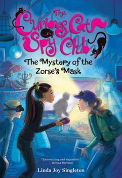 The Mystery of the Zorse's Mask - Book #2 of the Curious Cat Spy Club