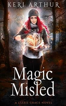 Magic Misled - Book #7 of the Lizzie Grace