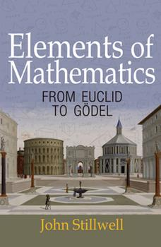 Paperback Elements of Mathematics: From Euclid to G?del Book