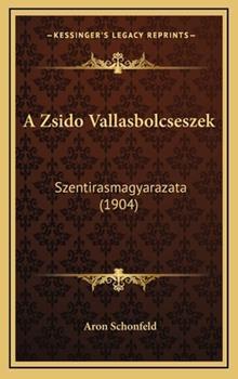 Hardcover A Zsido Vallasbolcseszek : Szentirasmagyarazata (1904) Book