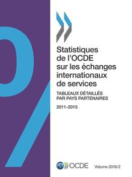 Paperback Statistiques de l'Ocde Sur Les ?changes Internationaux de Services, Volume 2016 Num?ro 2 Tableaux D?taill?s Par Pays Partenaires [French] Book