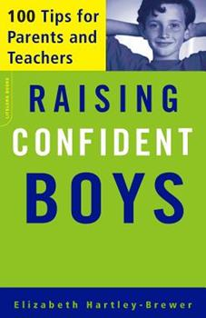 Raising Confident Boys: 100 Tips for Parents and Teachers 1555613209 Book Cover