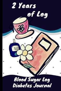 Paperback Blood Sugar Log Book: Blood Sugar Log Book Small, 2 Years, Blood Sugar Log Sheet, Diabetes Journal, Blood Sugar Diaries, Diabetes Log Book Small : Blood Sugar Diary, Diabetes Log Book for Kids, Boys, Adults, Diabetic Medecine Journal, Diabetes Care Journa Book