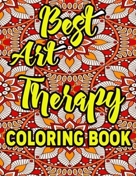 Paperback Best Art Therapy Coloring Book : Amazing Patterns an Adult Coloring Book with Fun, Easy, and Relaxing Coloring Pages Book