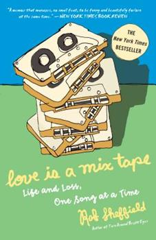 Paperback Love Is a Mix Tape: Life and Loss, One Song at a Time Book