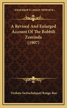 Hardcover A Revised and Enlarged Account of the Bobbili Zeminda (1907) Book