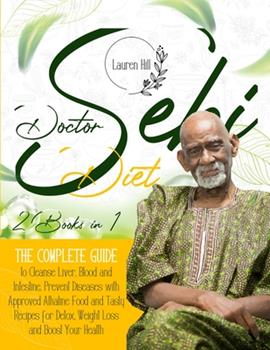 Paperback Doctor Sebi Diet: 2 Books in 1 The Complete Guide to Cleanse Liver, Blood and Intestine. Prevent Diseases with Approved Alkaline Food an Book
