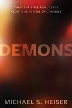 Hardcover Demons : What the Bible Really Says about the Powers of Darkness Book