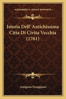 Paperback Istoria Dell' Antichissima Citta Di Civita Vecchia Book