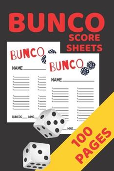 Paperback Bunco Score Sheets : Bunco Score Cards, Bunco Party Supplies, 100 Pages Score Keeper Notebook, Perfect Gift for All Bunco Lovers Book