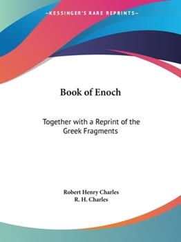 Paperback The Book of Enoch : Together with a Reprint of the Greek Fragments (1912) Book