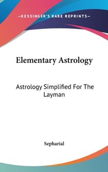 Hardcover Elementary Astrology : Astrology Simplified for the Layman Book