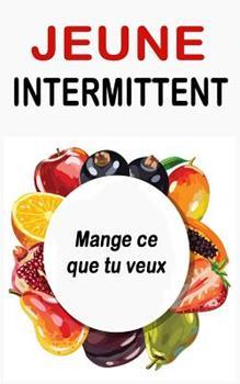 Paperback Je?ne Intermittent: Mange ce que tu veux [French] Book