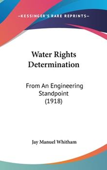Hardcover Water Rights Determination: From An Engineering Standpoint (1918) Book