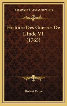 Hardcover Histoire des Guerres de L'Inde V1 Book