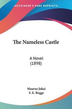 Paperback The Nameless Castle : A Novel (1898) Book