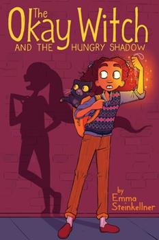 The Okay Witch and the Hungry Shadow - Book #2 of the Okay Witch