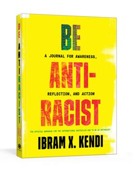 Paperback Be Antiracist : A Journal for Awareness, Reflection, and Action Book