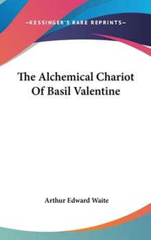 Hardcover The Alchemical Chariot of Basil Valentine Book