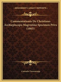 Hardcover Commentationis de Christiano Archiepiscopo Magvntino Specimen Privs Book