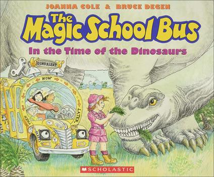 In the Time of the Dinosaurs - Book #6 of the Magic School Bus
