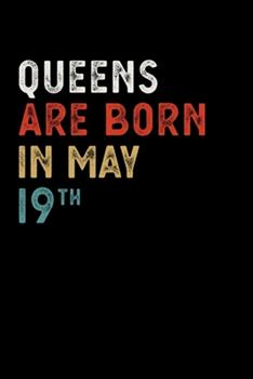Paperback Queens Are Born in May 19 Th Notebook Birthday Gift: Lined Notebook / Journal, 100 Pages, 6x9, Soft Cover, Matte Finish Book