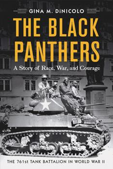 Paperback The Black Panthers: A Story of Race, War, and Courage-the 761st Tank Battalion in World War II Book